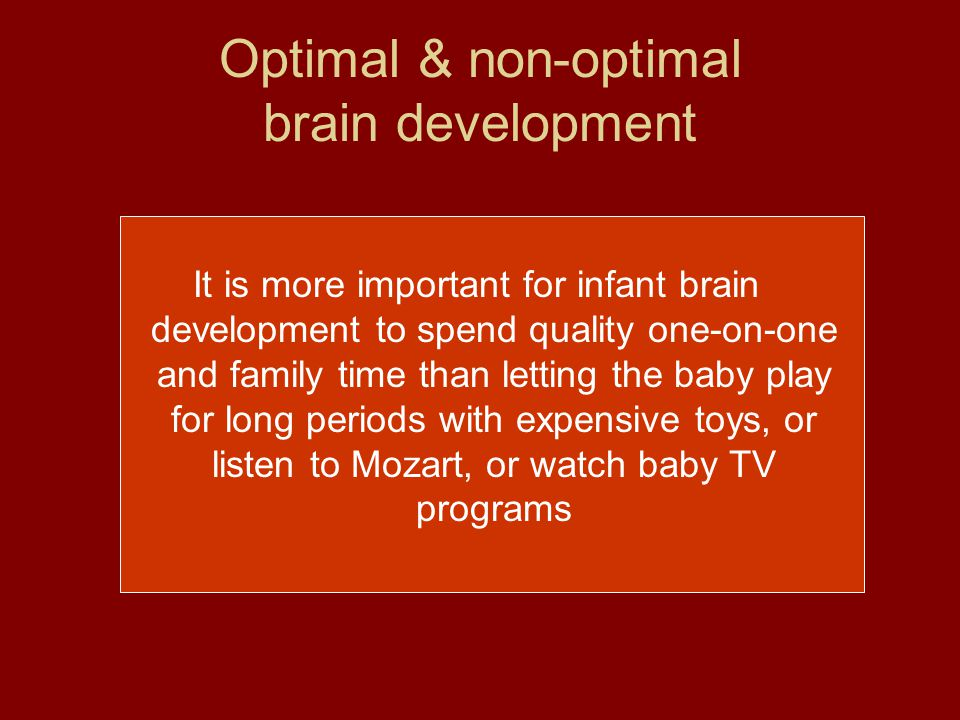 Optimal & non-optimal brain development
