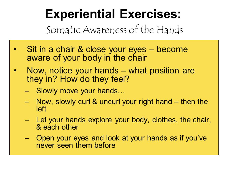 Experiential Exercises: Somatic Awareness of the Hands