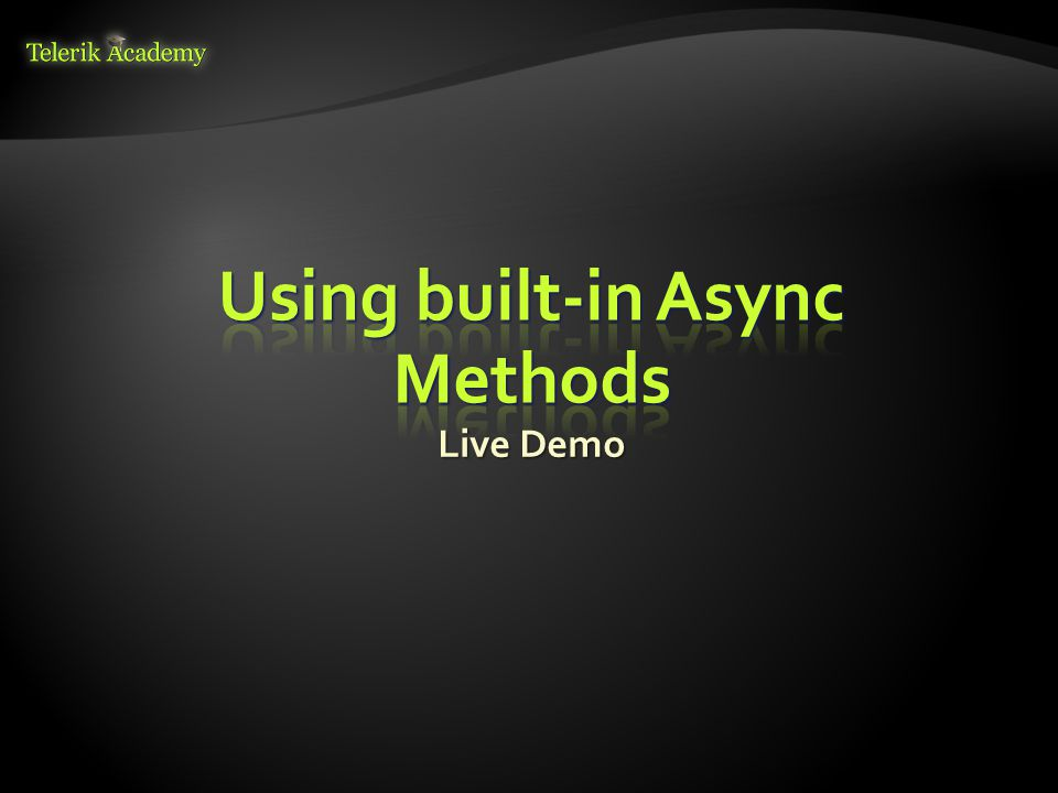 Using built-in Async Methods