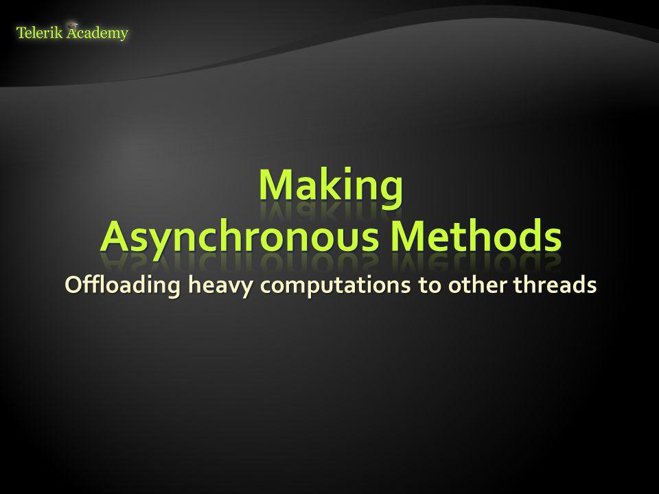Making Asynchronous Methods