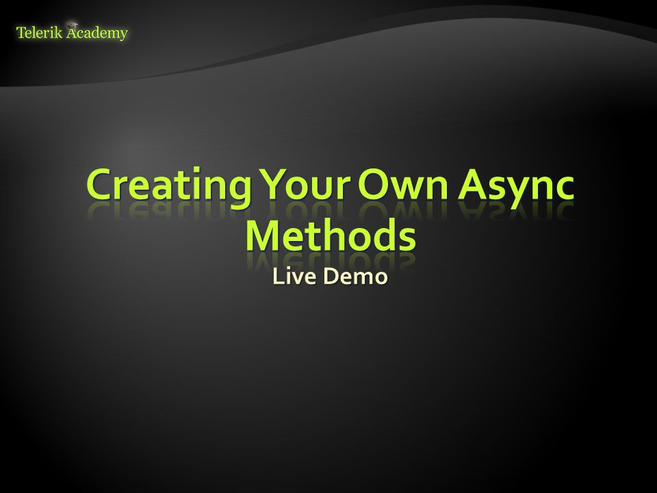 Creating Your Own Async Methods