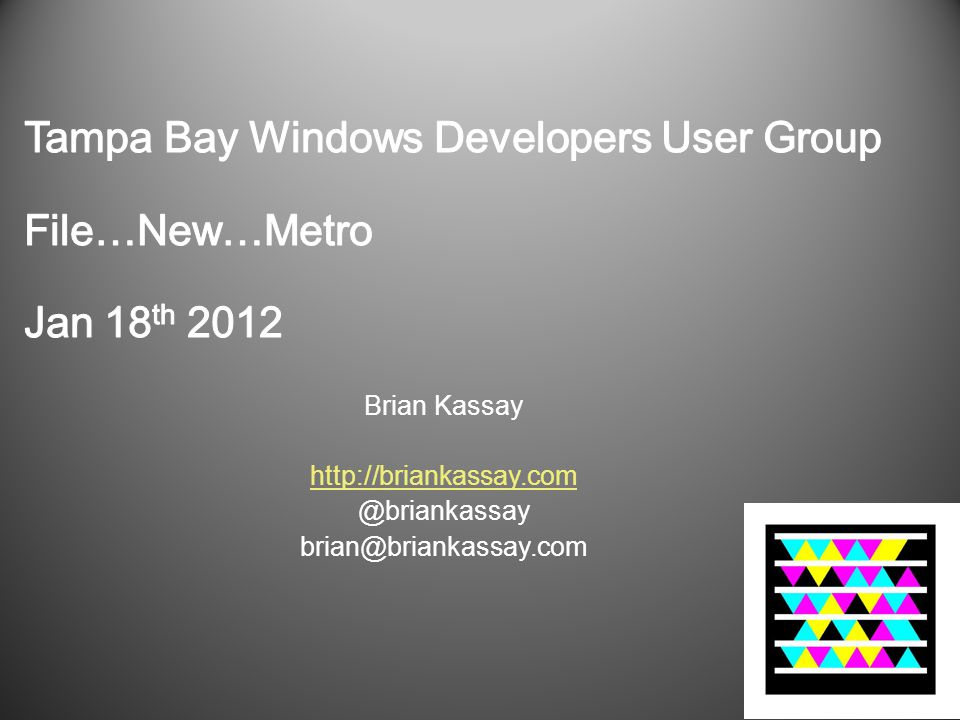 Tampa Bay Windows Developers User Group File…New…Metro Jan 18th 2012