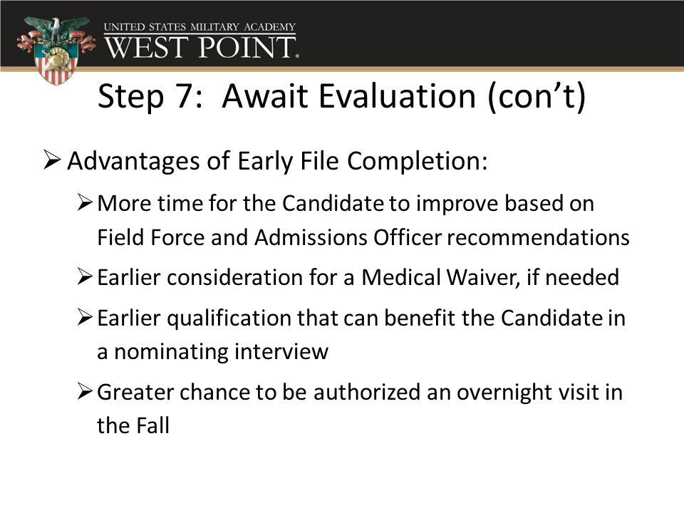 Step 7: Await Evaluation (con't)