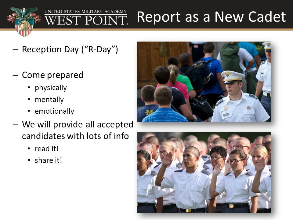 Report as a New Cadet Reception Day ( R-Day ) Come prepared