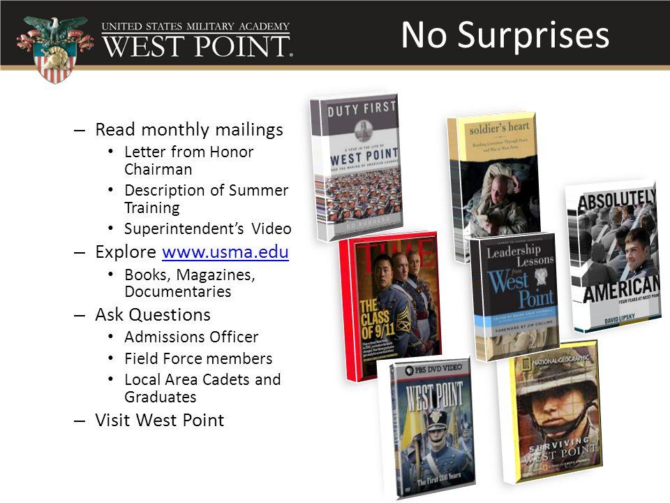 No Surprises Read monthly mailings Explore www.usma.edu Ask Questions