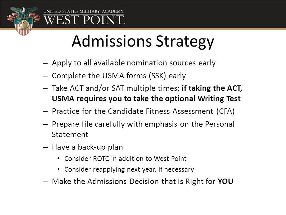 Admissions Strategy Apply to all available nomination sources early