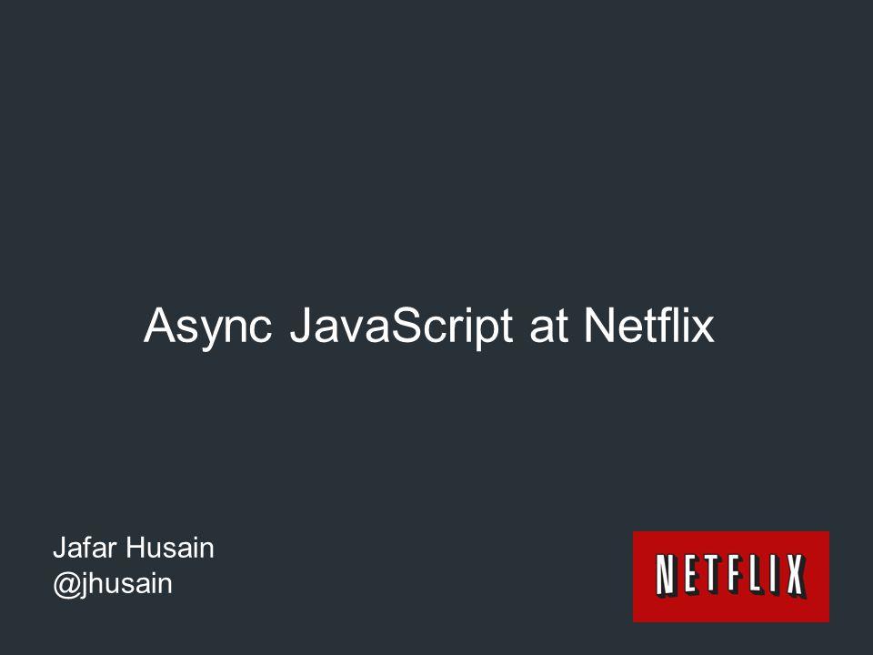 Async JavaScript at Netflix