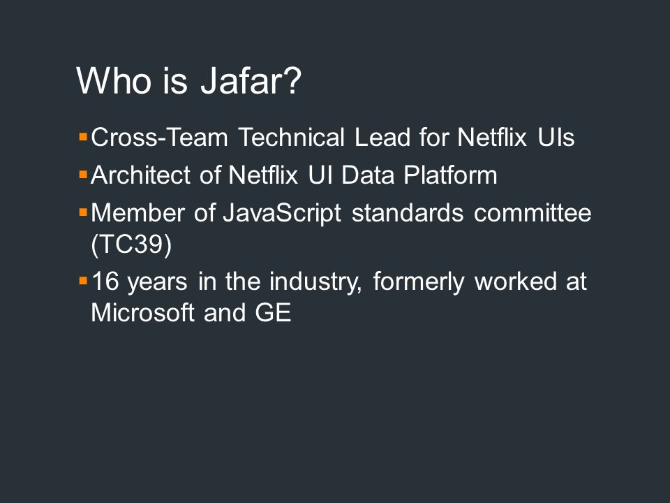 Who is Jafar Cross-Team Technical Lead for Netflix UIs