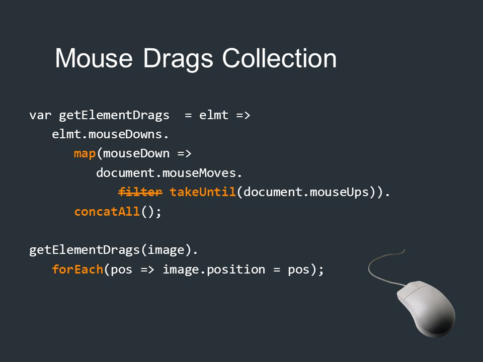 Mouse Drags Collection