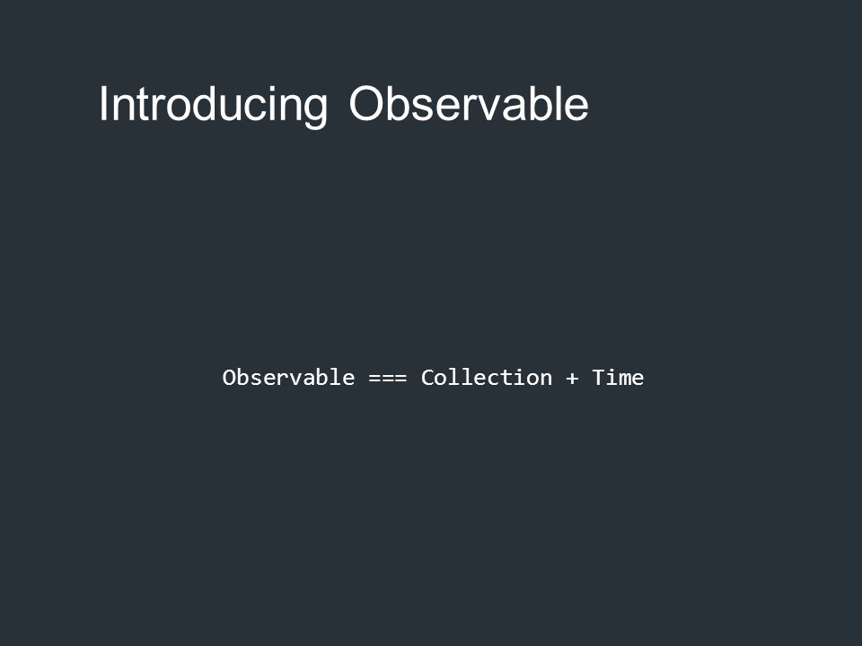 Introducing Observable