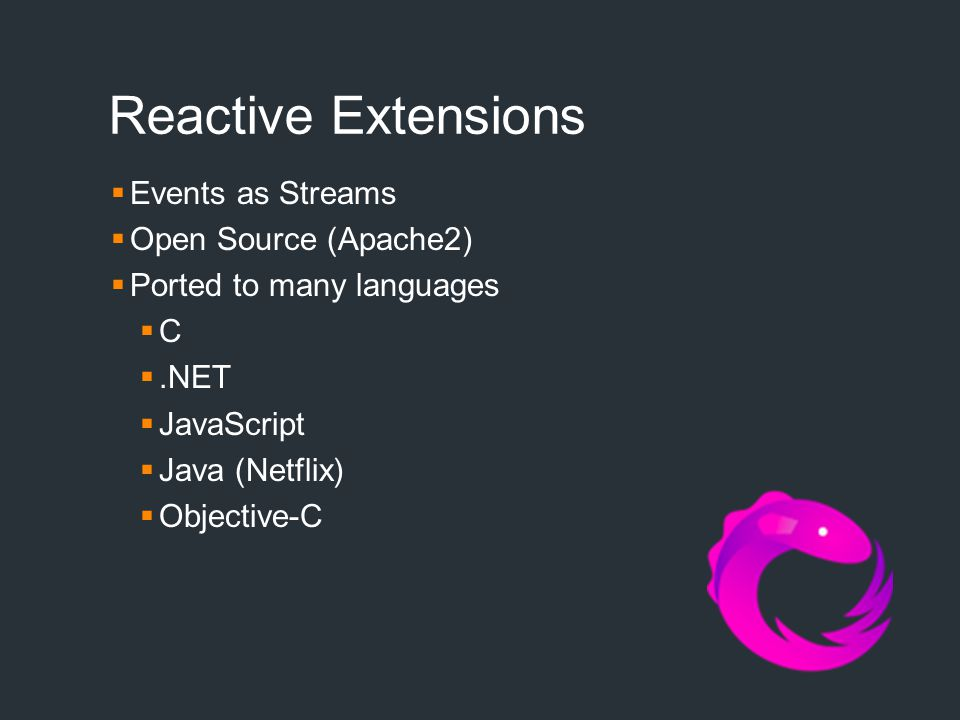 Reactive Extensions Events as Streams Open Source (Apache2)