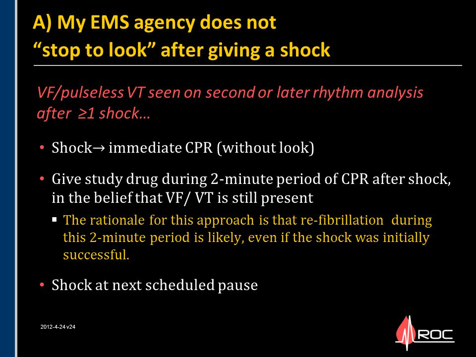A) My EMS agency does not stop to look after giving a shock