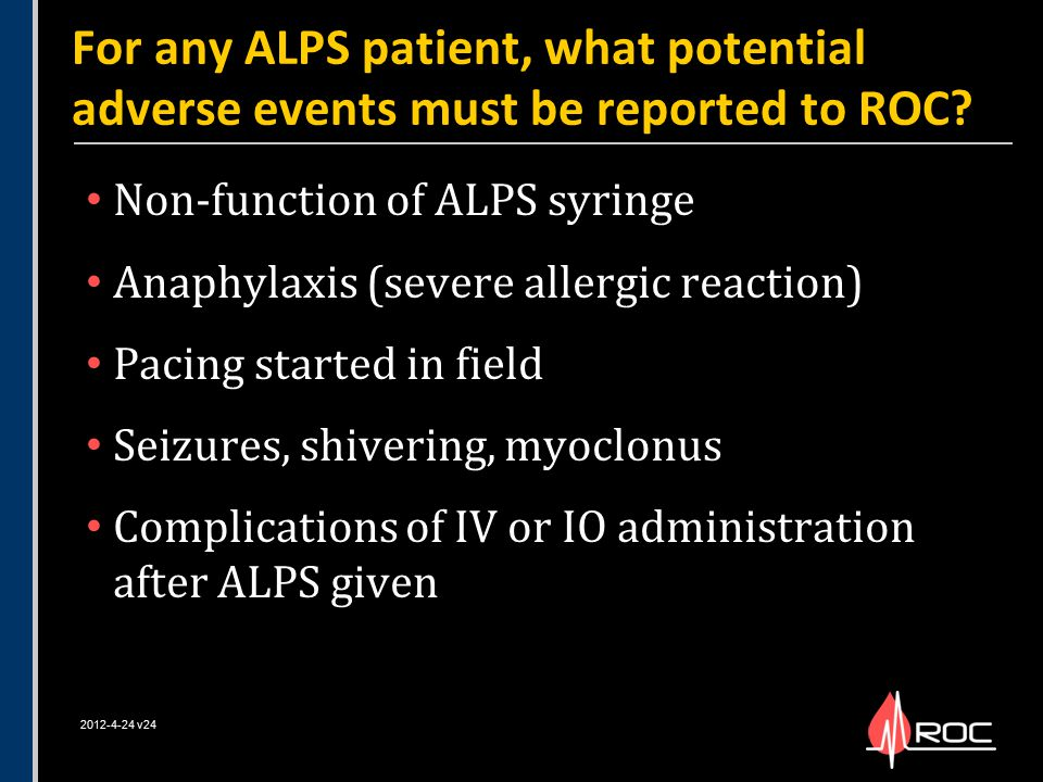 For any ALPS patient, what potential adverse events must be reported to ROC