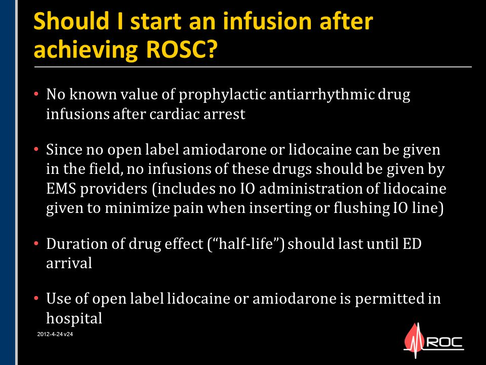 Should I start an infusion after achieving ROSC