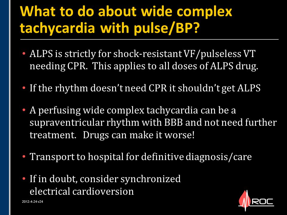 What to do about wide complex tachycardia with pulse/BP