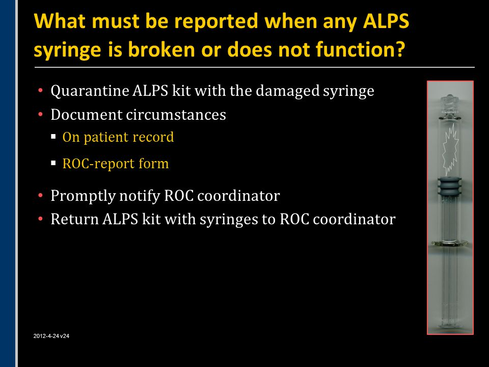 What must be reported when any ALPS syringe is broken or does not function