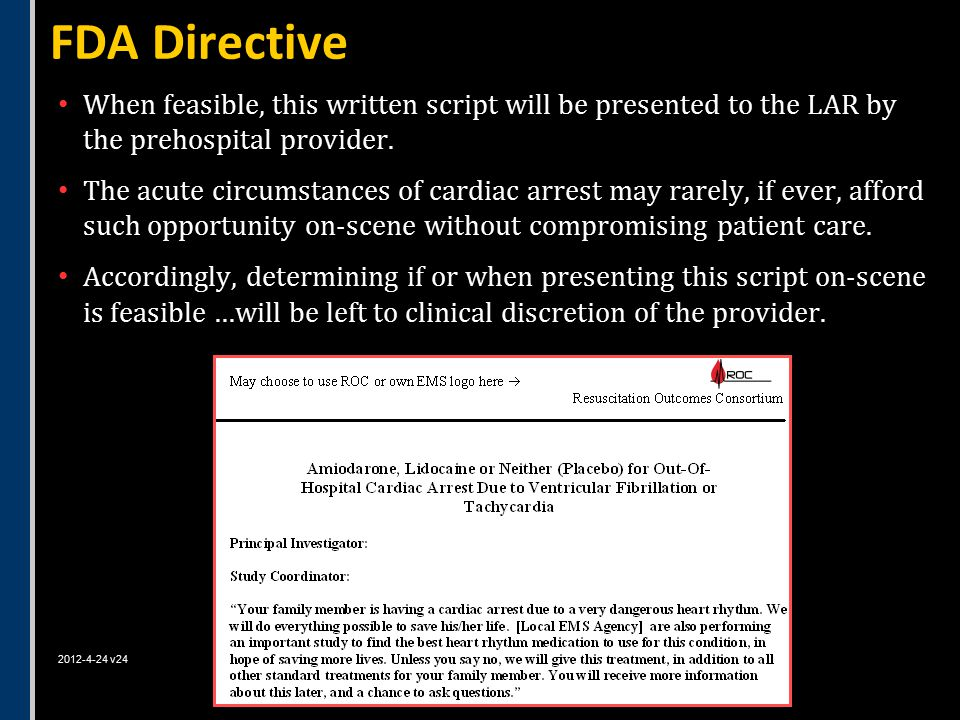 FDA Directive When feasible, this written script will be presented to the LAR by the prehospital provider.