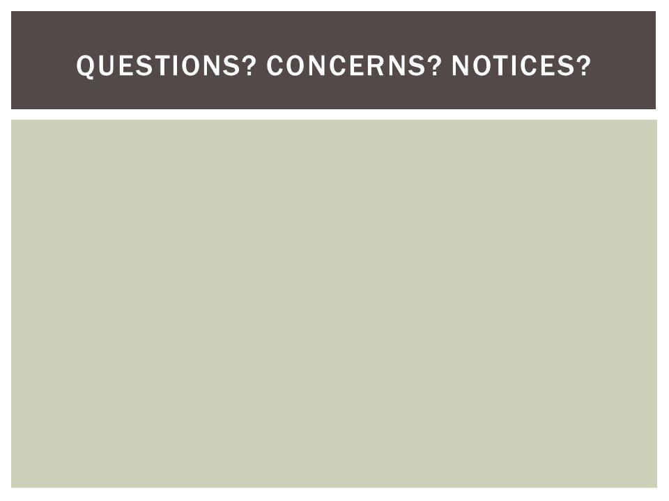 Questions Concerns Notices