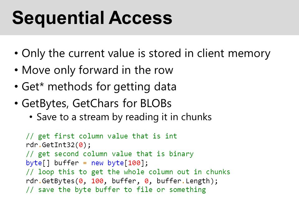 Sequential Access Only the current value is stored in client memory