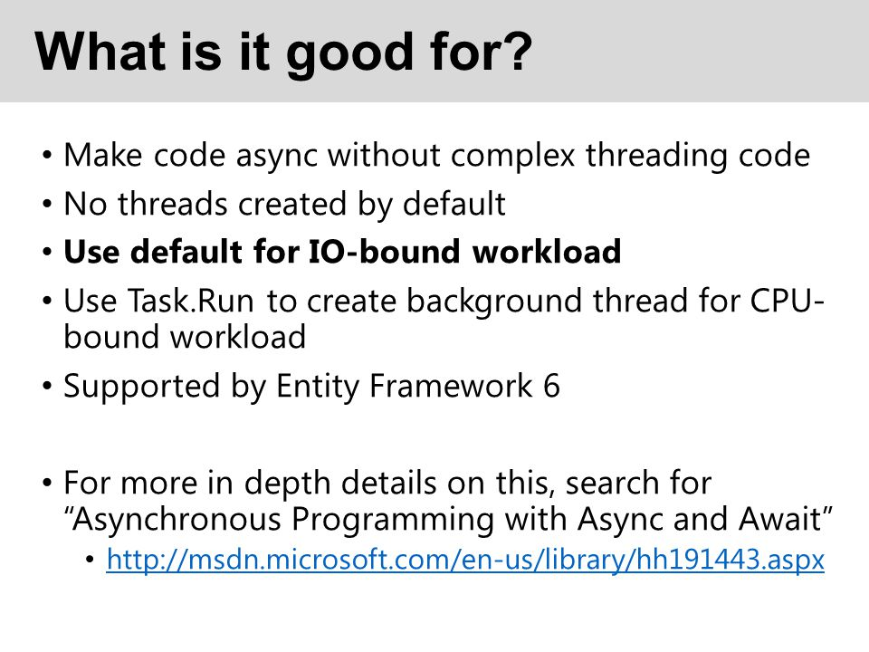 What is it good for Make code async without complex threading code