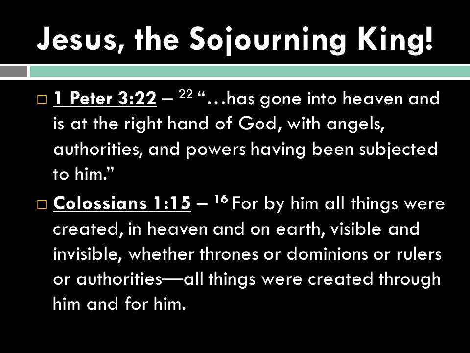 Jesus, the Sojourning King!