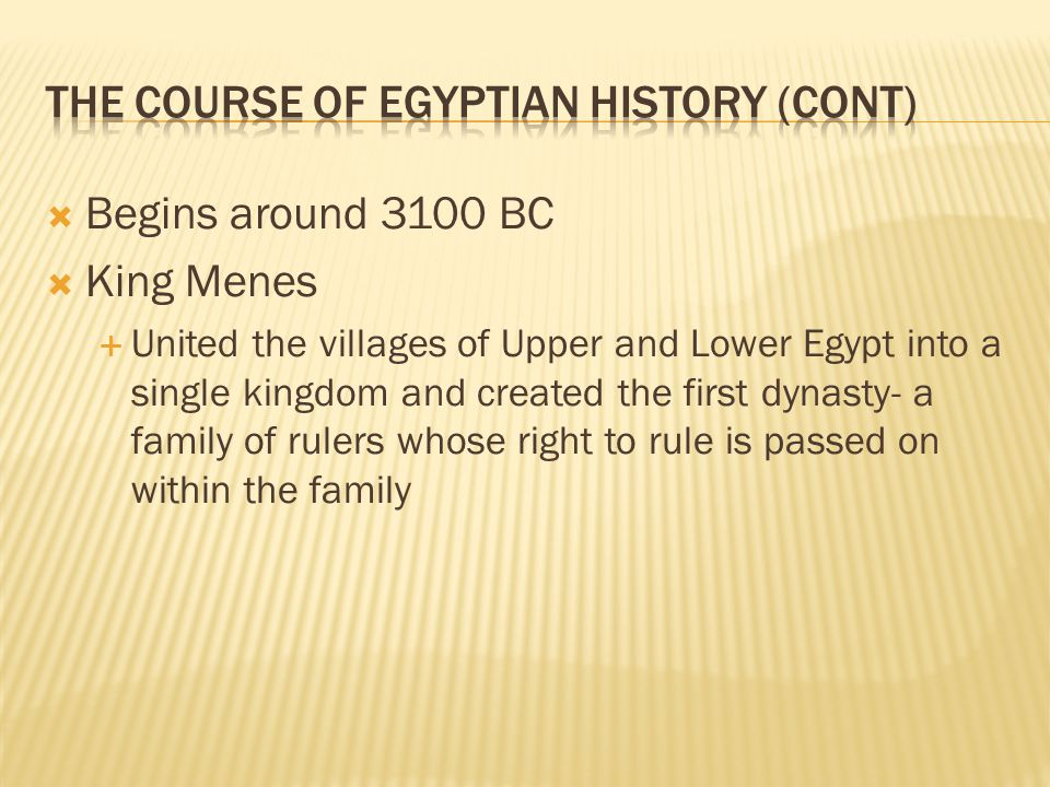 The Course of Egyptian History (Cont)