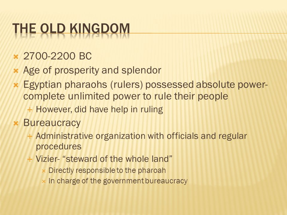 The Old Kingdom 2700-2200 BC Age of prosperity and splendor