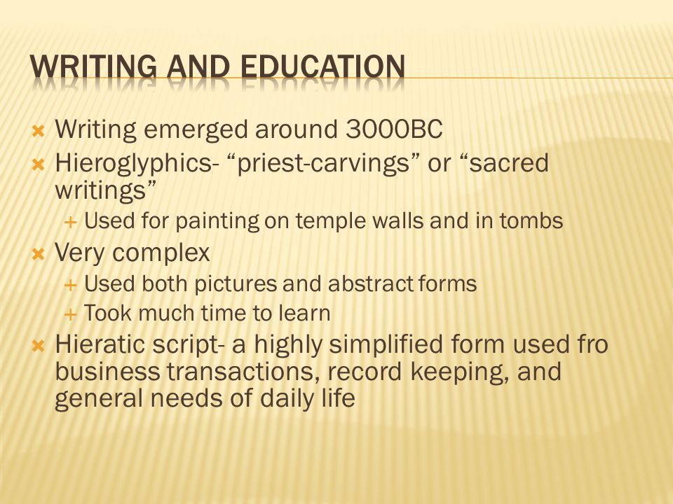 Writing and Education Writing emerged around 3000BC