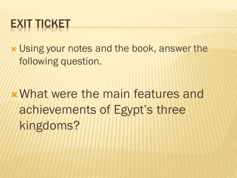 Exit Ticket Using your notes and the book, answer the following question.