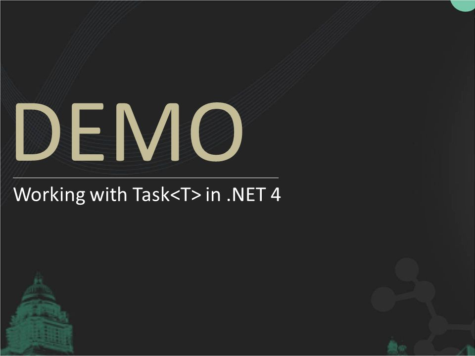 Working with Task<T> in .NET 4