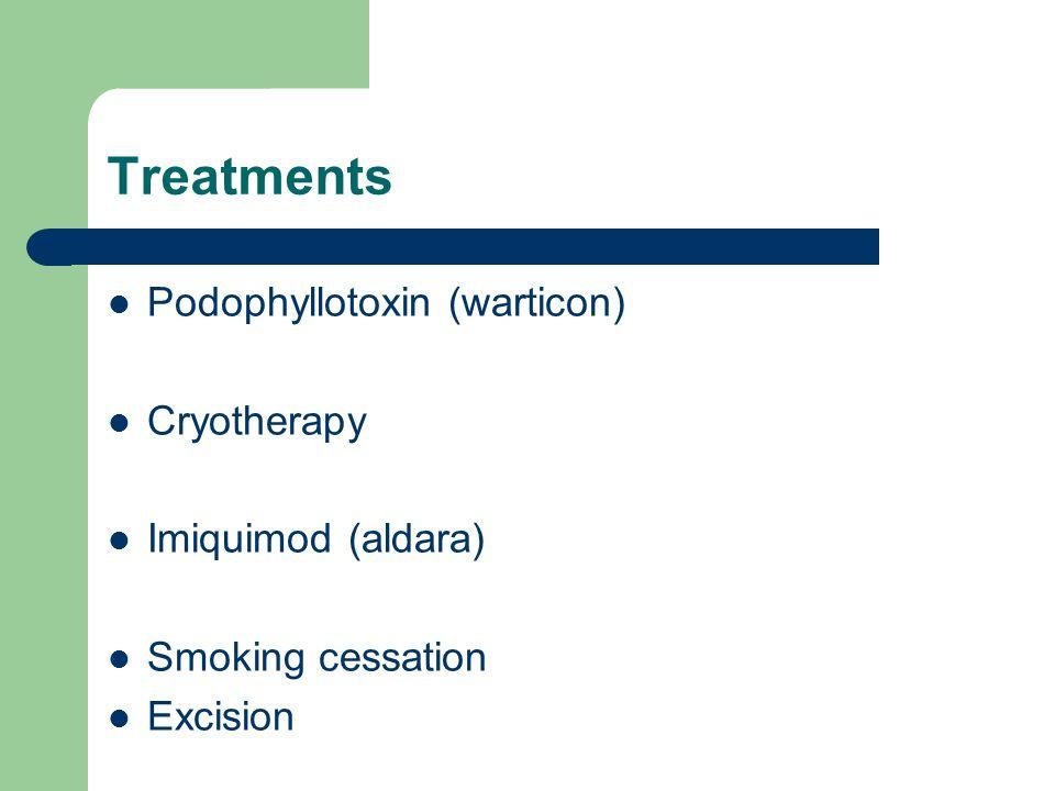 Treatments Podophyllotoxin (warticon) Cryotherapy Imiquimod (aldara)