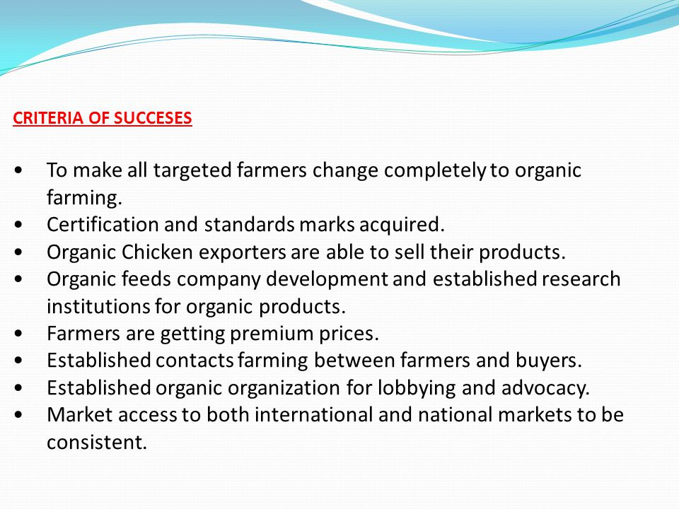 To make all targeted farmers change completely to organic farming.