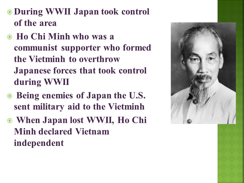 During WWII Japan took control of the area