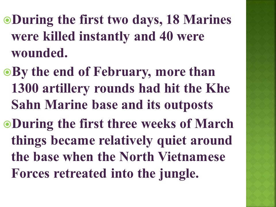 During the first two days, 18 Marines were killed instantly and 40 were wounded.