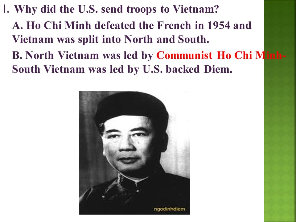I. Why did the U. S. send troops to Vietnam. A