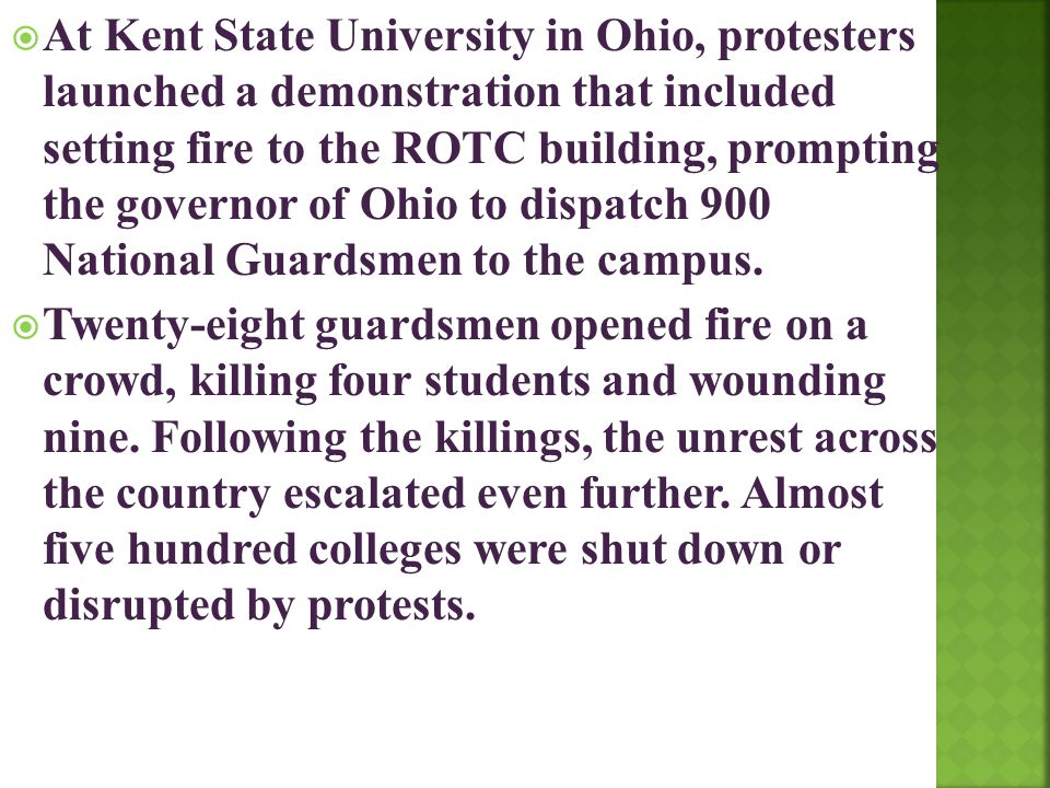 At Kent State University in Ohio, protesters launched a demonstration that included setting fire to the ROTC building, prompting the governor of Ohio to dispatch 900 National Guardsmen to the campus.