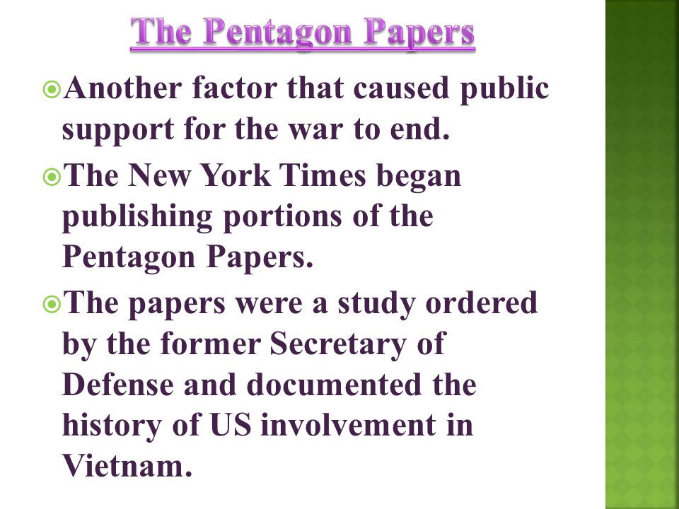 The Pentagon Papers Another factor that caused public support for the war to end.