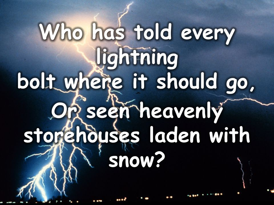 Who has told every lightning bolt where it should go,