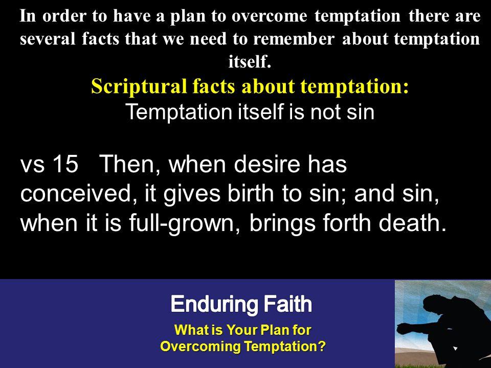 Scriptural facts about temptation: