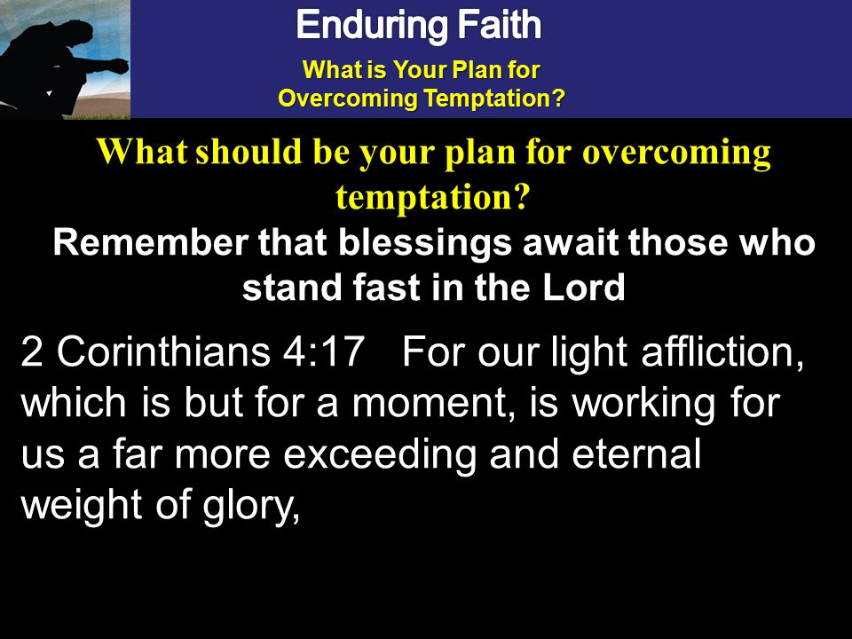 What is Your Plan for Overcoming Temptation