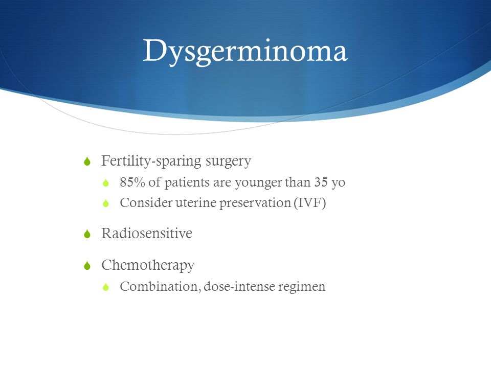 Dysgerminoma Fertility-sparing surgery Radiosensitive Chemotherapy