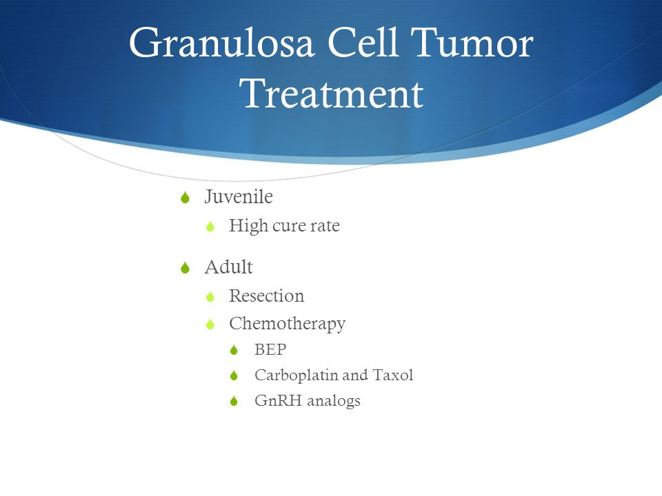 Granulosa Cell Tumor Treatment
