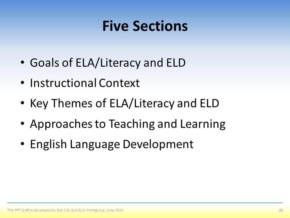 Five Sections Goals of ELA/Literacy and ELD Instructional Context