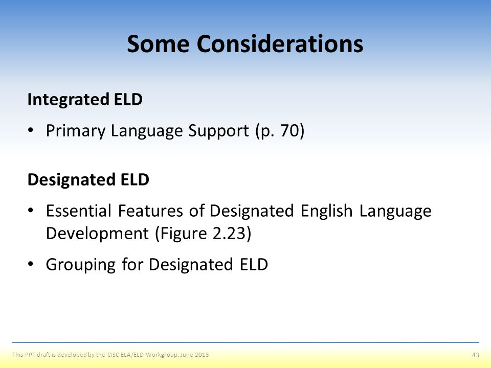 Some Considerations Integrated ELD Primary Language Support (p. 70)