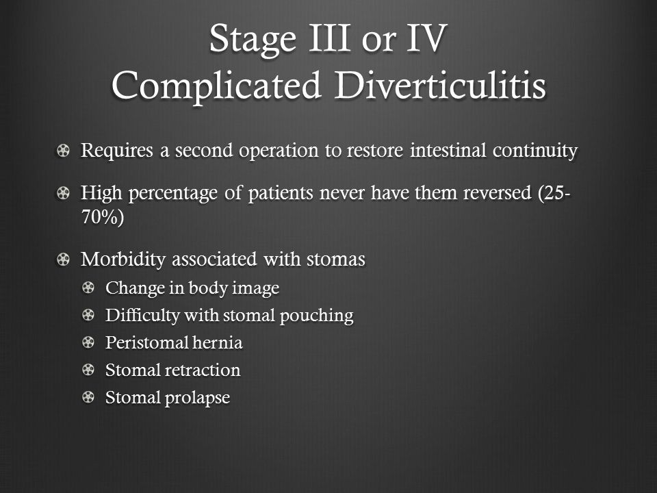 Stage III or IV Complicated Diverticulitis