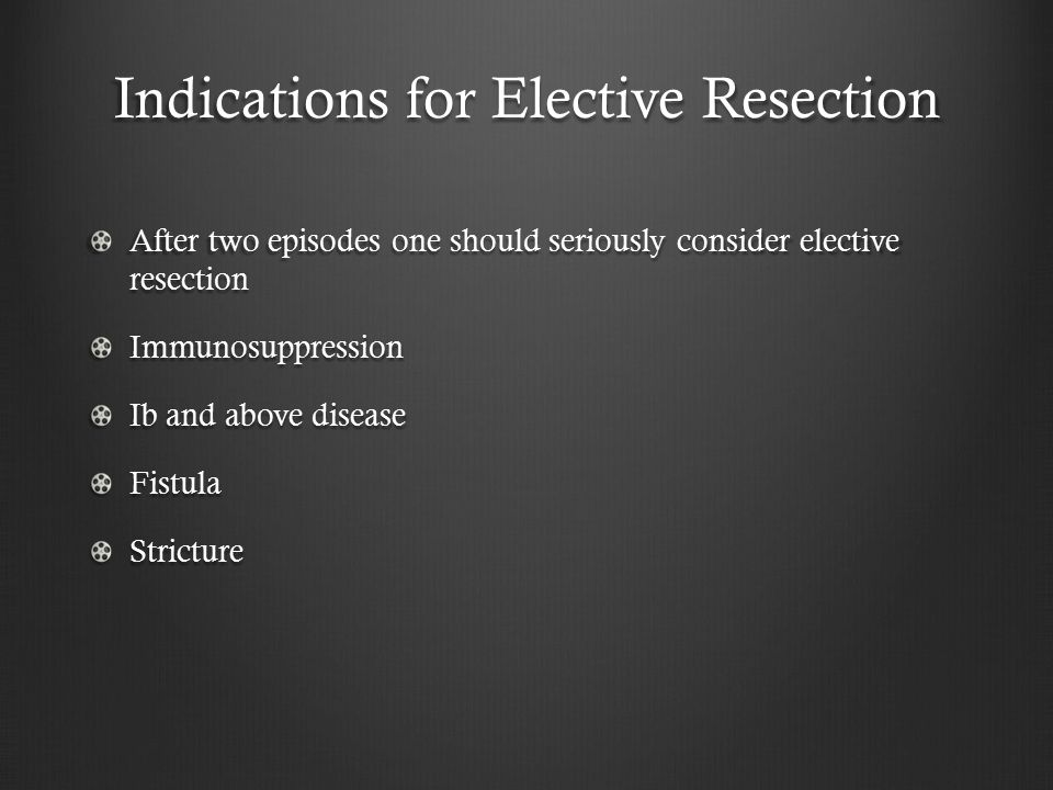 Indications for Elective Resection
