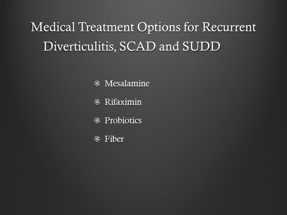 Medical Treatment Options for Recurrent Diverticulitis, SCAD and SUDD