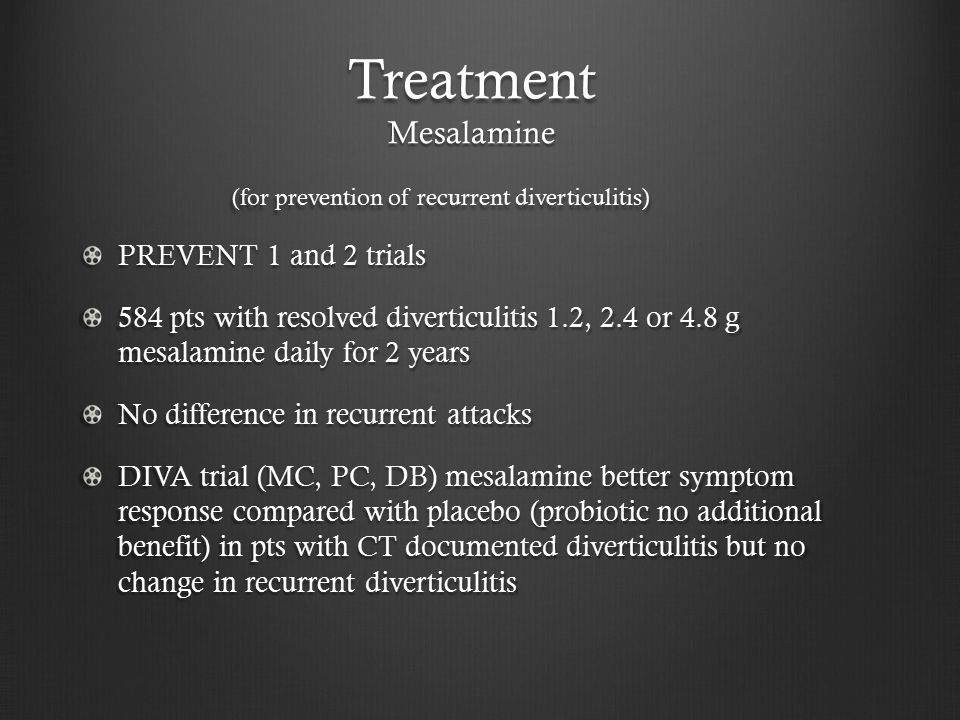 Treatment Mesalamine (for prevention of recurrent diverticulitis)