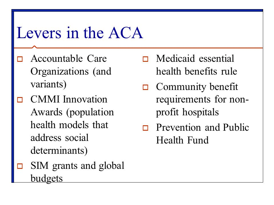 Levers in the ACA Accountable Care Organizations (and variants)