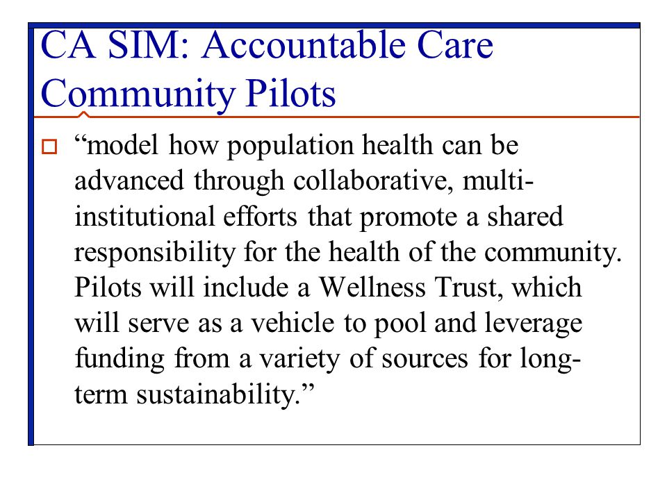 CA SIM: Accountable Care Community Pilots